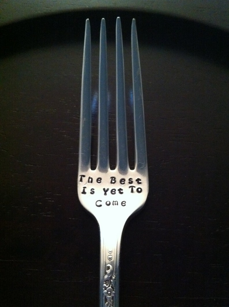 s The Best Is Yet To Come EngagementWeddingAnniversary Special Occasion-Custom vintage hand stamped fork
