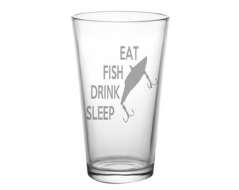 Eat Fish Drink Sleep - Fishing Glass, Fisherman Gift, Beer Gift, Fish Gift - Outdoorsman Gift