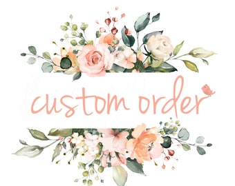 Custom order for Lizzie