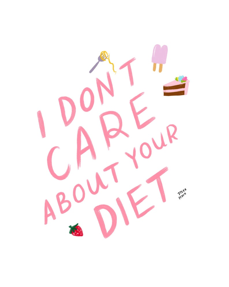 I Dont Care About Your Diet Print  Hand-Illustrated image 0