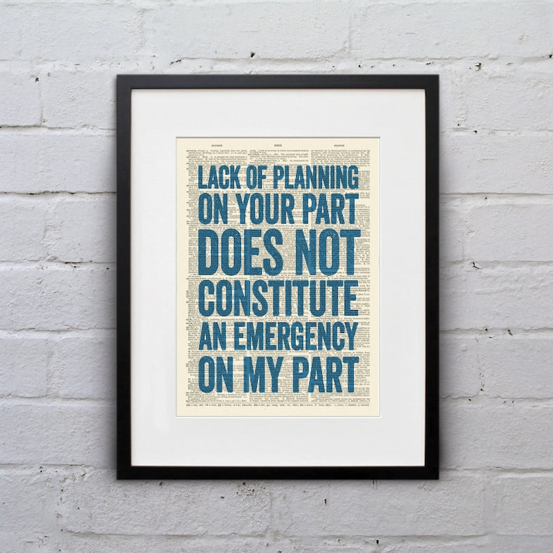 Lack Of Planning On Your Part Does Not Constitute An Emergency image 0