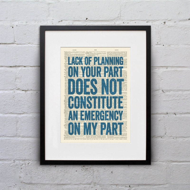 Lack Of Planning On Your Part Does Not Constitute An Emergency Etsy