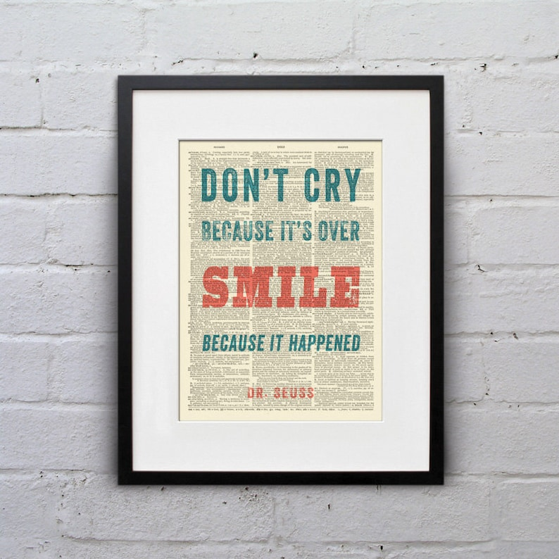 Dont Cry Because Its Over Smile Because It Happened Etsy