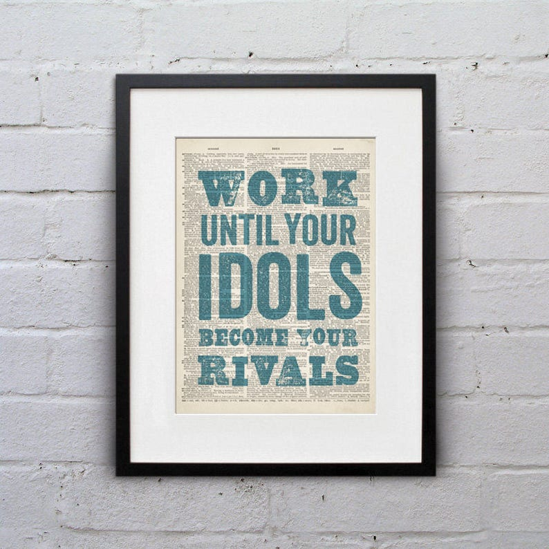 Work Until Your Rivals Become Your Idols  Quote Page Book Art image 0