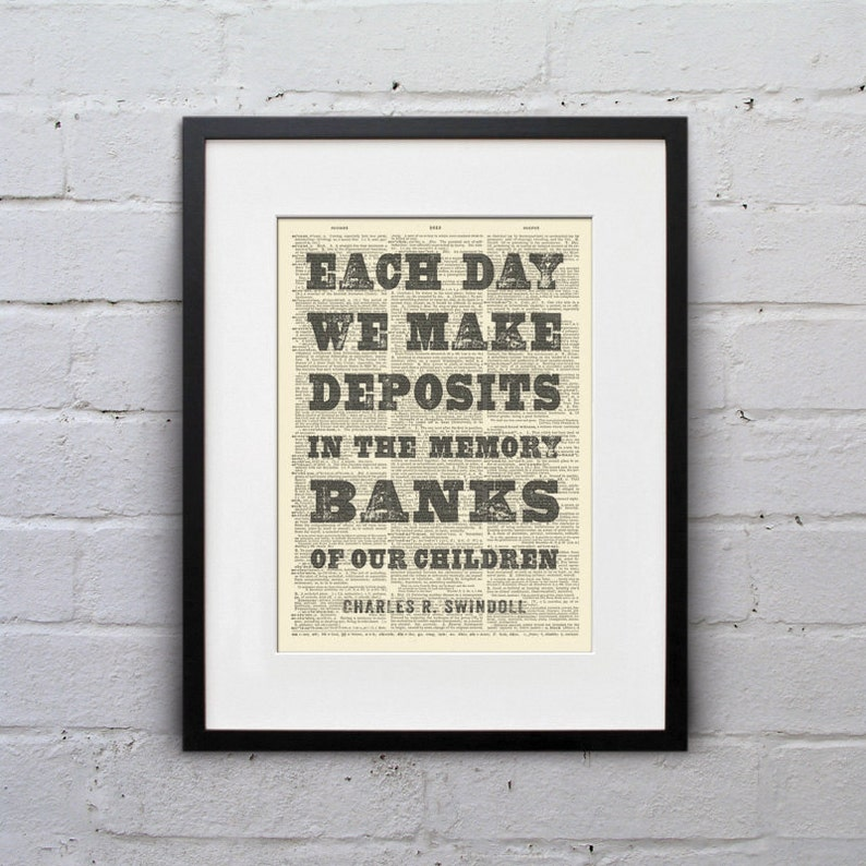 Each Day We Make Deposits In The Memory Banks Of Our Children image 0