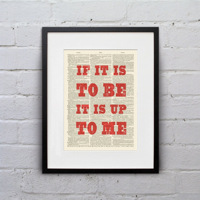 If It Is To Be It Is Up To Me  Inspirational Quote image 0