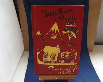 The Little House on Wheels By Steve Benedict