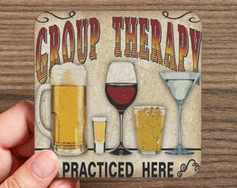 Group Therapy Practiced Here Drink Coasters  (4 coasters in a set)