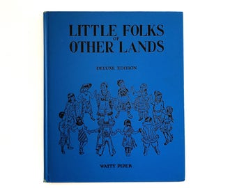 Little Folks of Other Lands • Watty Piper • children's illustrated storybook • Platt and Munk Co. 1956 • blue hardcover