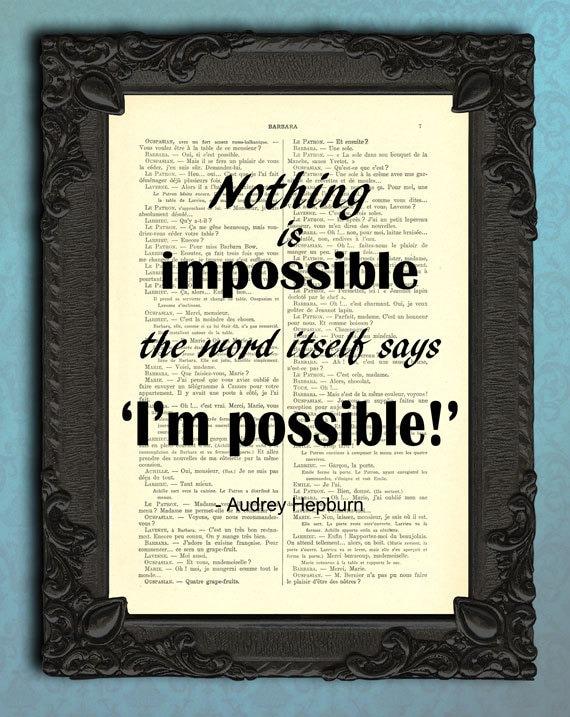 Nothing Is Impossible Audrey Hepburn Quote Positieve Quotes Print Inspirationele Teksten Originele Motivatie Quotes Op Boekpagina