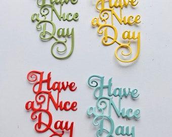 Have a Nice Day Die Cut set of 8