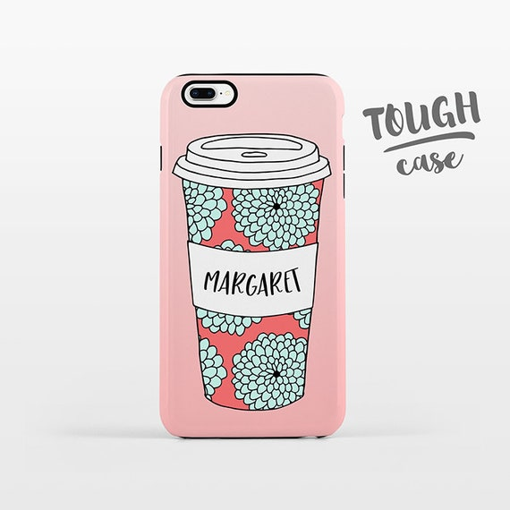 Floral Cup Coffee Phone Case NAME Custom iPhone Case Personalized iPhone 8 Plus Case iPhone X Case iPhone 7 Case iPhone 6 Plus iPhone 6s SE
