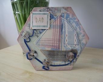 Hand Decorated Mdf 'Dad' Boat Hexagonal Plaque **Free P&P**