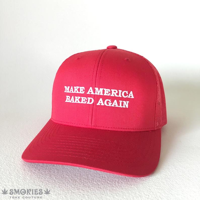 6aa23b5f2fa Weed hat dad hat anti trump hat Make America Baked Again