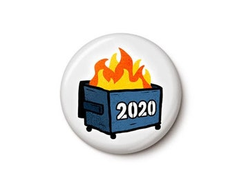 2020 Is A Dumpster Fire Button or Magnet
