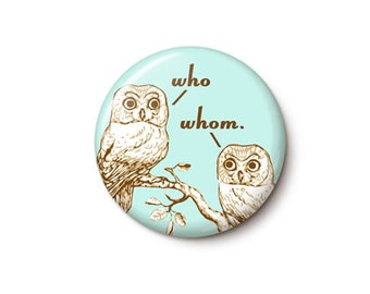 Who vs. Whom Grammar Owls Button or Magnet