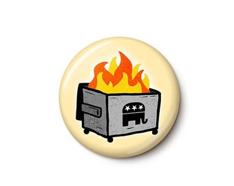 GOP Dumpster Fire Button or Magnet