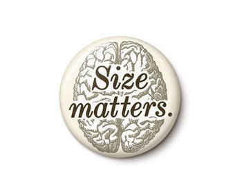 Size Matters Button or Magnet