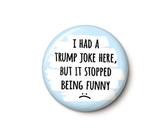 Trump Ruined Humor Button or Magnet