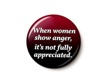 Women's Anger Fiona Hill Quote Button or Magnet