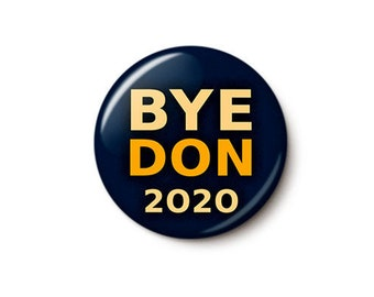 Byedon 2020 Button or Magnet