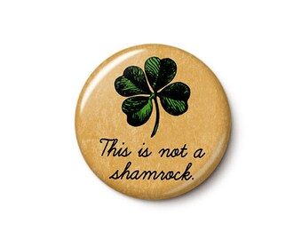 This Is Not A Shamrock Button or Magnet