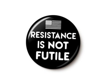 Resistance Is Not Futile Button or Magnet