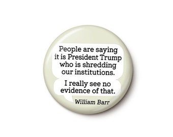 Attorney General William Barr Quote Button or Magnet