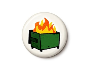 Dumpster Fire Button or Magnet
