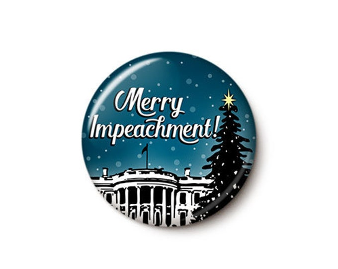 Featured listing image: Merry Impeachment Button or Magnet