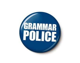 Grammar Police Button or Magnet
