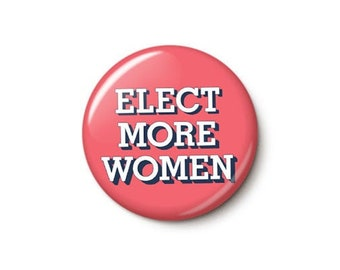 Elect More Women Button or Magnet