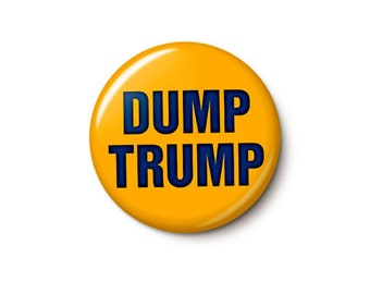 Dump Trump Button or Magnet