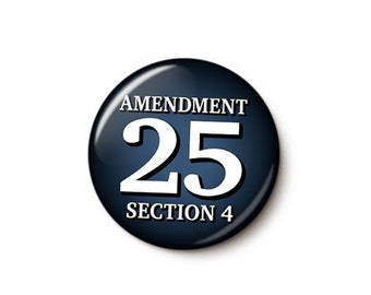 25th Amendment Button or Magnet