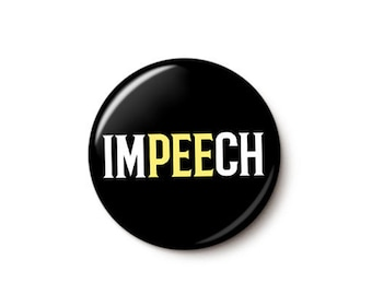 ImPEEch Trump Button or Magnet