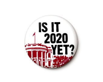 Is It 2020 Yet Button or Magnet