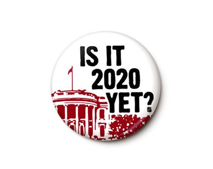 Featured listing image: Is It 2020 Yet Button or Magnet