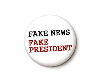 Fake News Fake President Button or Magnet