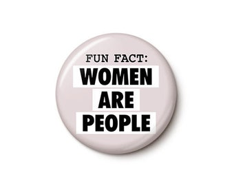 Women Are People Button or Magnet