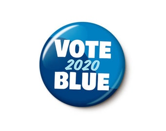 Vote Blue 2020 Button or Magnet