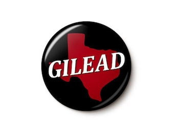 Gilead Texas Button or Magnet - Pro-Choice Pin - Texas Abortion Ban Button - Reproductive Rights Pin - 1 Inch Pinback Button - 1 Inch Magnet