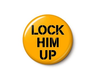 Lock Him Up Button or Magnet