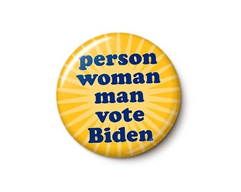 Person Woman Man Vote Biden Button or Magnet