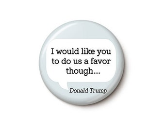 A Perfect Call Trump Favor Quote Button or Magnet