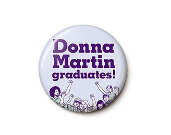 Donna Martin Graduates Button or Magnet