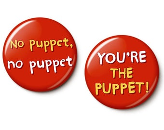 No Puppet You're The Puppet Button/Magnet Set