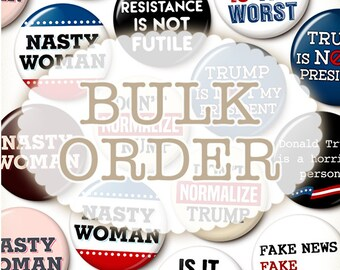 Any 25, 30, 50, 75, 100 Anti-Trump Buttons - Bulk Discount On Trump Protest Pins - Not My President - 2018 Election - 1 Inch Pinback Buttons