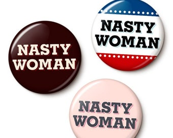 Nasty Woman Button/Magnet Set