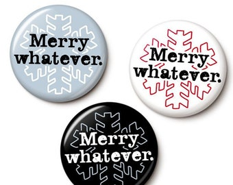 Merry Whatever Holiday Button/Magnet Set