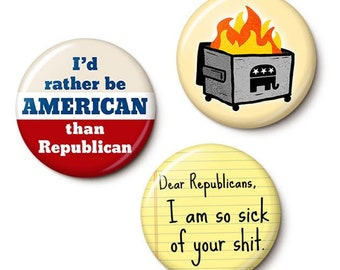 The Anti-Republican Button/Magnet Set - Patriotic Anti-GOP Pins - 1 Inch or 1.75 Inch Pinback Buttons or Magnets